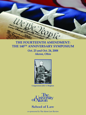 The 140th Anniversary of the Fourteenth Amendment
