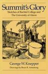 Summit's Glory: Sketches of Buchtel College and the University of Akron by George W. Knepper