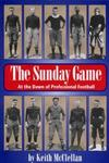 The Sunday Game: At the Dawn of Professional Football