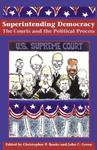 Superintending Democracy: The Courts and the Political Process
