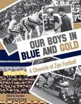 Our Boys in Blue and Gold: A Chronicle of Zips Football