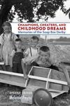 Champions, Cheaters, and Childhood Dreams: Memories of the Soap Box Derby, Revised Edition