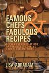 Famous Chefs and Fabulous Recipes: Lessons Learned at One of the Oldest Cooking Schools in America