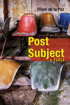 Post Subject: A Fable by Oliver de la Paz