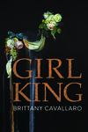 Girl-King by Brittany Cavallaro